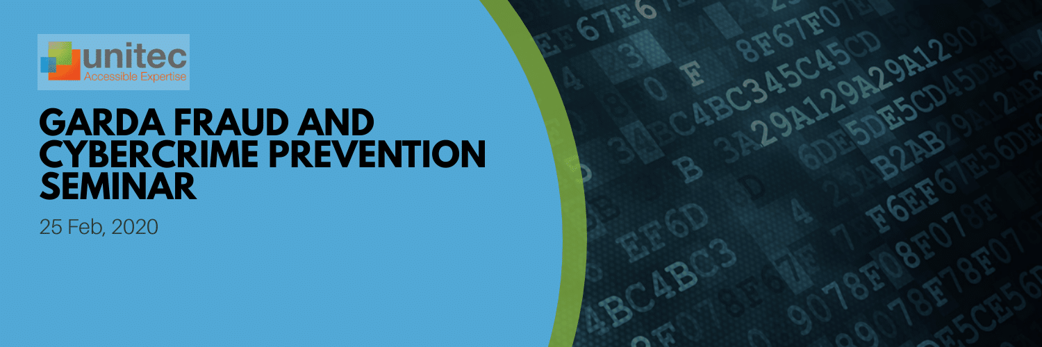 Unitec will be at the Garda Fraud and Cybercrime Prevention Seminar February 25, 2020