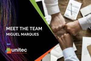 Meet Unitec's Miguel Marques, Sales Director