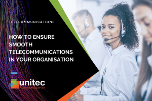 How to Ensure Smooth Telecommunications in your Organisation